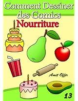 Livre de Dessin: Comment Dessiner des Comics - Nourriture (Apprendre Dessiner t. 13) (French Edition)