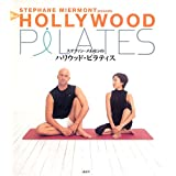 �X�e�t�@���E���������̃n���E�b�h�E�s���e�B�X  Stephane Miermont presents  all about HOLLYWOOD PILATES�X�e�t�@���E���������ɂ��