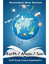 Earth / Moon / Sun: Sixth Grade Science Experiments