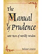 Manual of Prudence: 400 Years of Worldly Wisdom