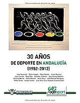 30 años del deporte en Andalucia (1982-2012)