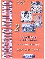 Progetto Italiano: Libro Degli Esercizi Level 2: Corso di Lingua e Civilta Italiana - Livello Intermedio-Medio