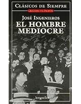 El Hombre Mediocre / The Mediocre Man (Clasicos De Siempre / Always Classics)