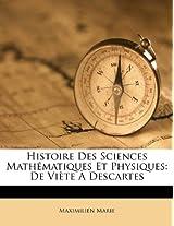 Histoire Des Sciences Math Matiques Et Physiques: de VI Te Descartes