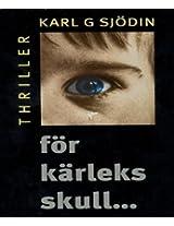 För Kärleks Skull... (Swedish Edition)