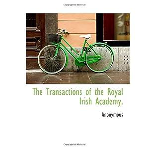 【クリックで詳細表示】The Transactions of the Royal Irish Academy. [ペーパーバック]