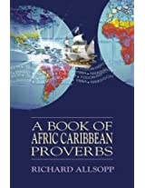 A Book of Afric Caribbean Proverbs