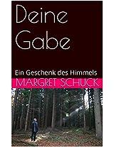 Deine Gabe: Ein Geschenk des Himmels (German Edition)