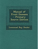 Manual of Fruit Diseases - Primary Source Edition