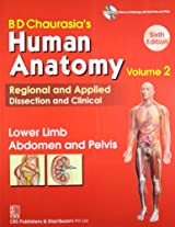BD Chaurasia's Human Anatomy Regional and Applied Dissection and Clinical: Vol. 2: Lower Limb Abdomen and Pelvis