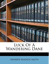 Luck of a Wandering Dane