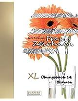 Praxis Zeichnen - XL Übungsbuch 14: Blumen: Volume 14