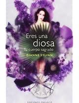 Eres una diosa / You Are a Goddess: Tu Cuerpo Sagrado / The Body Sacred (Coleccion Psicologia)