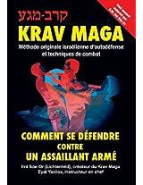 Krav-Maga (French Edition): Comment Se Defendre Contre Un Assaillant Arme: Methode Originale Israelienne D'autodefense Et Techniques De Combat