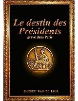 Le Destin Des Presidents