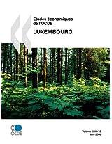 Aetudes Economiques De L'OCDE: Luxembourg 2008