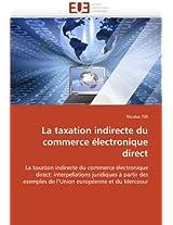 La Taxation Indirecte Du Commerce Electronique Direct (Omn.Univ.Europ.)