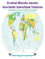 History of Each Country Around The World in Basque: Euskal Mundu osoko herrialde bakoitzak historia (Basque Edition)