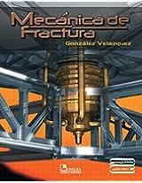 Mecanica de fractura/ Fracture Mechanics