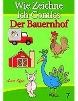 Zeichnen Bücher: Wie Zeichne ich Comics - Der Bauernhof (Zeichnen für Anfänger Bücher 7) (German Edition)