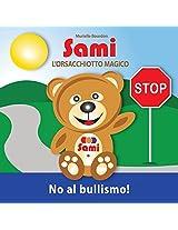 Sami L'Orsacchiotto Magico - No Al Bullismo!