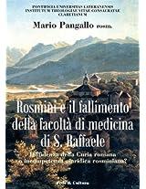 Rosmini e il fallimento della facoltà di medicina di S. Raffaele (Collana Storica Vol. 5) (Italian Edition)
