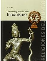 Lo humano y lo divino en el hinduismo/ Man and the Devine in Hinduism (Religiones Del Mundo/ Religions of the World)