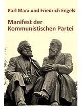 """Karl Marx und Friedrich Engels: Manifest der Kommunistischen Partei. Das """"Kommunistische Manifest"""" in der Original-Fassung von 1848 (German Edition)"""