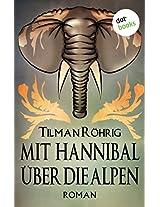 Mit Hannibal über die Alpen: Roman
