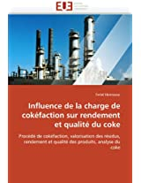 Influence de La Charge de Cokefaction Sur Rendement Et Qualite Du Coke (Omn.Univ.Europ.)