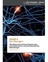 ANIMA II Die Übungen: Mind-Body-Interventionen flankierend zu schulmedizinischen und naturheilkundlichen Behandlungen