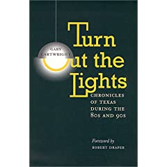 Turn Out the Lights: Chronicles of Texas During the 80s and 90s (Southwestern Writers Collection Series)