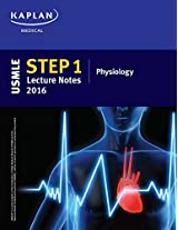 USMLE Step 1 Lecture Notes 2016: Physiology (Usmle Prep)
