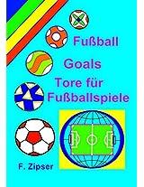 Fußball, Goals, Tore für Fußballspiele (German Edition)