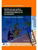 Werkboek voor ouders met psychiatrische en/of verslavingsproblemen: Verbeteren van de ouderrol (Kind en Adolescent praktijkreeks)