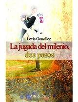 La jugada del milenio, dos pasos (Spanish Edition)