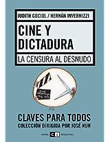 Cine y dictadura/ Theater and Dictatorship: La Censura Al Desnudo (Claves Para Todos)