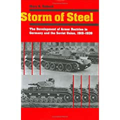 【クリックで詳細表示】Storm of Steel: The Development of Armor Doctrine in Germany and the Soviet Union, 1919-1939 (Cornell Studies in Security Affairs): Mary R. Habeck: 洋書