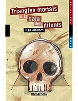 Triangles Mortals O La Sala Dels Difunts / Fatal Triangles or Hall of Dead