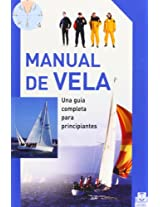 Manual de vela/ Sailing Manual: Una guia completa para principiantes/ The Complete Guide For Beginners: 0