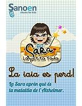 Sara, la petita fada: la iaia es perd! (conte il.lustrat sobre Alzheimer per a 4-9 anys) (Sara la petita fada Book 1) (Catalan Edition)