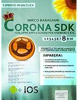 Corona SDK: sviluppa applicazioni per Android e iOS. Livello 8: Progetti e tecniche avanzate con Corona SDK (prima parte) (Esperto in un click) (Italian Edition)