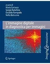 L'immagine digitale in diagnostica per immagini: Tecniche e applicazioni (Imaging & Formazione)