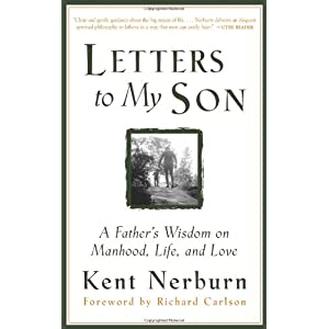 Letters to My Son: A Father's Wisdom on Manhood, Life and Love