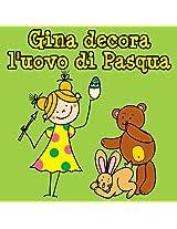 Gina decora l'uovo di Pasqua: Una breve storia illustrata per i più piccoli (Italian Edition)