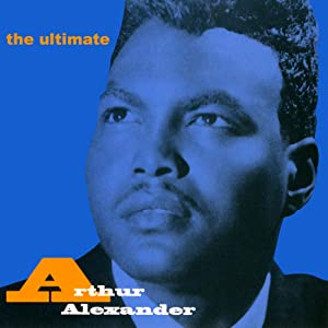 The Ultimate Arthur Alexander