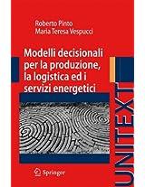 Modelli decisionali per la produzione, la logistica ed i servizi energetici (UNITEXT)