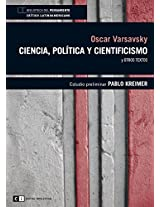 Ciencia, politica y cientificismo / Science, politics and scientism