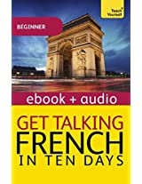 Get Talking French in Ten Days: Teach Yourself (Kindle Enhanced Edition): Kindle audio ebook (Teach Yourself Audio eBooks)