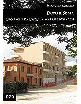 Dopo il sisma. Cronache da L'Aquila: 6 aprile 2009 - 2014 (Contemporanea)